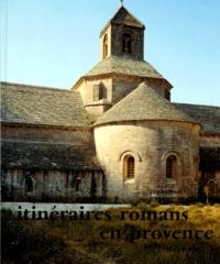 Jean-Maurice Rouquette et Guy Barruol - Itinéraires romans en Provence.