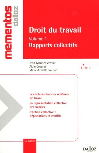 Jean-Maurice Verdier et Alain Coeuret - Droit du travail - Volume 1, Rapports collectifs.