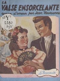 Jean Maursanne - La valse ensorcelante.
