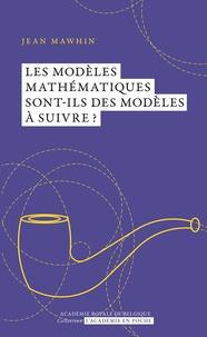 Jean Mawhin - Les modèles mathématiques sont-ils des modèles à suivre?.