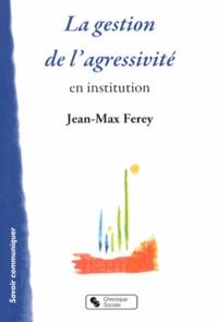 La gestion de lagressivité en institution.pdf
