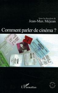 Jean-Max Méjean - Comment parler de cinéma ?.