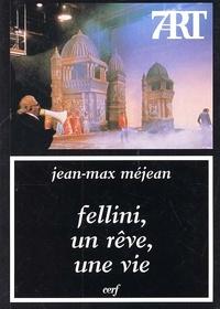 Jean-Max Méjean - Fellini, un rêve, une vie.