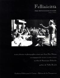 Jean-Max Méjean et Dominique Delouche - Fellinicittà. 1 DVD