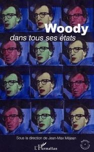 Jean-Max Méjean - Woody dans tous ses états.