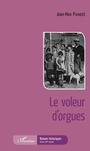 Jean-Max Pruvost - Le Voleur d'orgues.