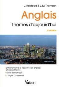 Jean-Max Thomson et John Holstead - Anglais : thèmes d'aujourd'hui - Phrases et textes. Examens et concours de l'enseignement supérieur.