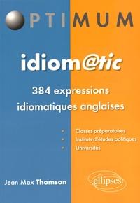 Jean-Max Thomson - Idiomatic - 384 expressions idiomatiques anglaises.
