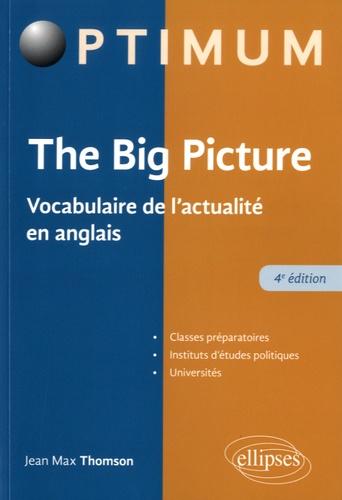 The Big Picture. Vocabulaire de l'actualité en anglais 4e édition