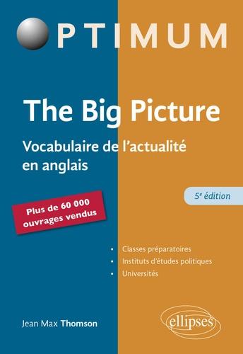 The Big Picture. Vocabulaire de l'actualité en anglais 5e édition