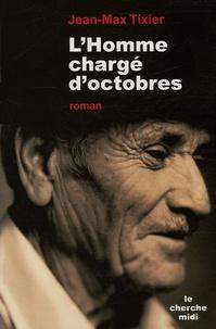 Jean-Max Tixier - L'homme chargé d'octobres.