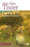 Jean-Max Tixier - L'ombre de la Sainte-Victoire.