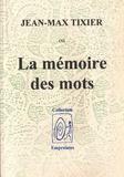 Jean-Max Tixier - La mémoire des mots.