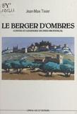 Jean-Max Tixier - Le berger d'ombres : contes et légendes du pays provençal.