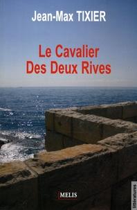 Jean-Max Tixier - Le Cavalier Des Deux Rives.