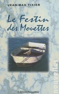 Jean-Max Tixier - Le festin des mouettes - Nouvelles.