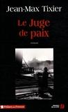 Jean-Max Tixier - Le juge de paix.