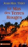 Jean-Max Tixier - Le Mas des Terres Rouges.