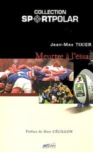 Jean-Max Tixier - Meurtre à l'essai.