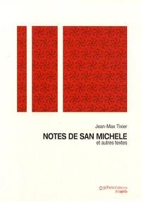 Jean-Max Tixier - Notes de San Michele et autres textes.