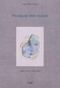 Jean-Max Tixier - Paraboles des nuées.