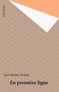 Jean-Maxime Lévêque - En première ligne.
