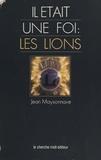 Jean Maysonnave et Jacques Bonhomme - Il était une fois : les Lions.