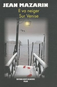 Jean Mazarin - Il va neiger sur Venise.