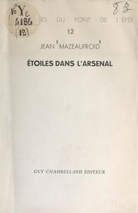 Jean Mazeaufroid - Étoiles dans l'arsenal.