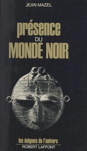 Jean Mazel et Francis Mazière - Présence du monde noir.