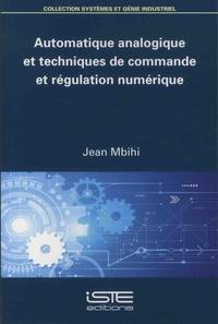 Jean Mbihi - Automatique analogique et techniques de commande et régulation numérique.
