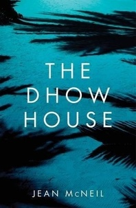 Jean McNeil - The Dhow House.
