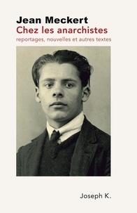 Jean Meckert - Chez les anarchistes.