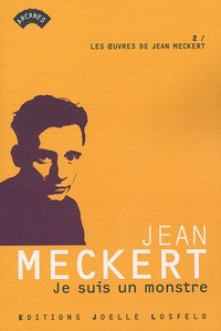 Jean Meckert - Je suis un monstre.