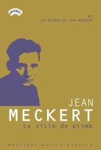 Jean Meckert - La ville de plomb.