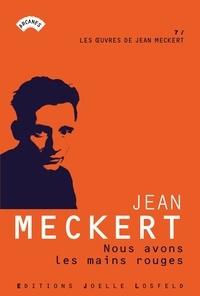Jean Meckert - Nous avons les mains rouges.