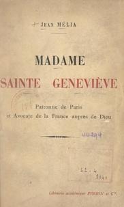 Jean Mélia - Madame Sainte Geneviève - Patronne de Paris et avocate de la France auprès de Dieu.