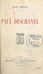 Jean Mélia - Paul Deschanel.