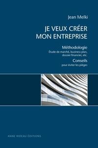 Jean Melki - Je veux créer mon entreprise - Méthodologie- Conseils.