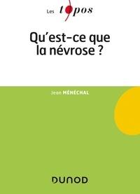 Jean Ménéchal - Qu'est-ce que la névrose ?.