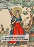 Jean Méral - La curieuse histoire de Sainte Germaine de Pibrac.