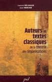 Jean Mercier et Laurent Bélanger - Auteurs et textes classiques de la théorie des organisations.
