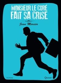 Jean Mercier - Monsieur le curé fait sa crise.
