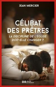 Sur le célibat des prêtres - La discipline de lEglise doit-elle changer ?.pdf