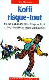Jean Mérillon - Koffi risque-tout.