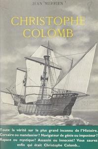 Jean Merrien - Christophe Colomb.