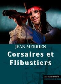 Jean Merrien - Corsaires et Flibustiers.