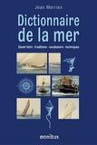 Jean Merrien - Dictionnaire de la mer - Savoir-faire - traditions - vocabulaire - techniques.