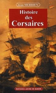 Jean Merrien - Histoire des Corsaires.