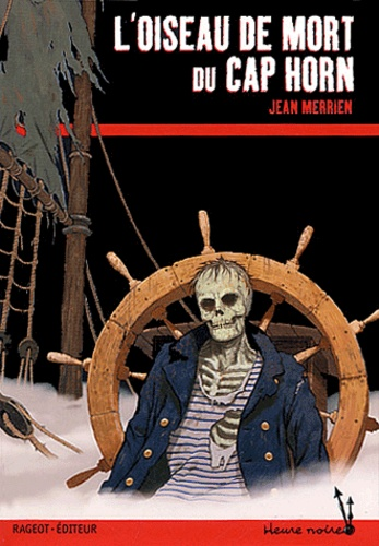 Jean Merrien - L'oiseau de mort du Cap Horn.